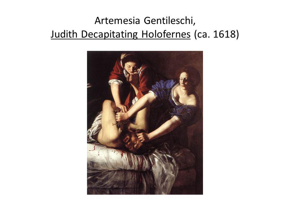 Artemesia Gentileschi, Judith Decapitating Holofernes (ca. 1618)