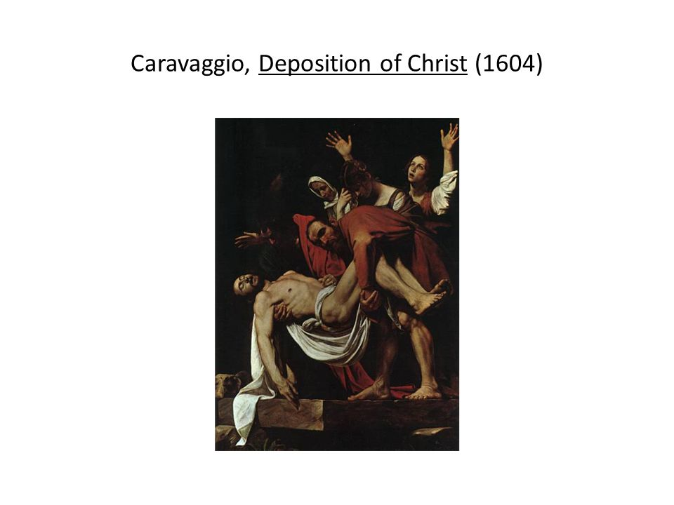 Caravaggio, Deposition of Christ (1604)