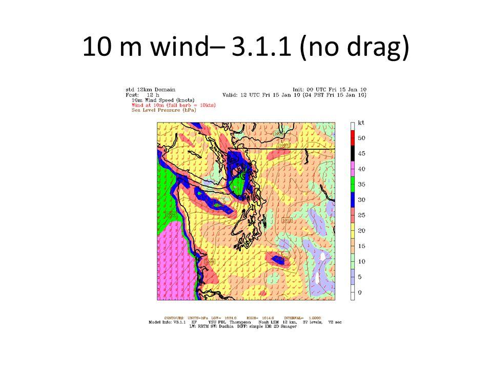 10 m wind– 3.1.1 (no drag)