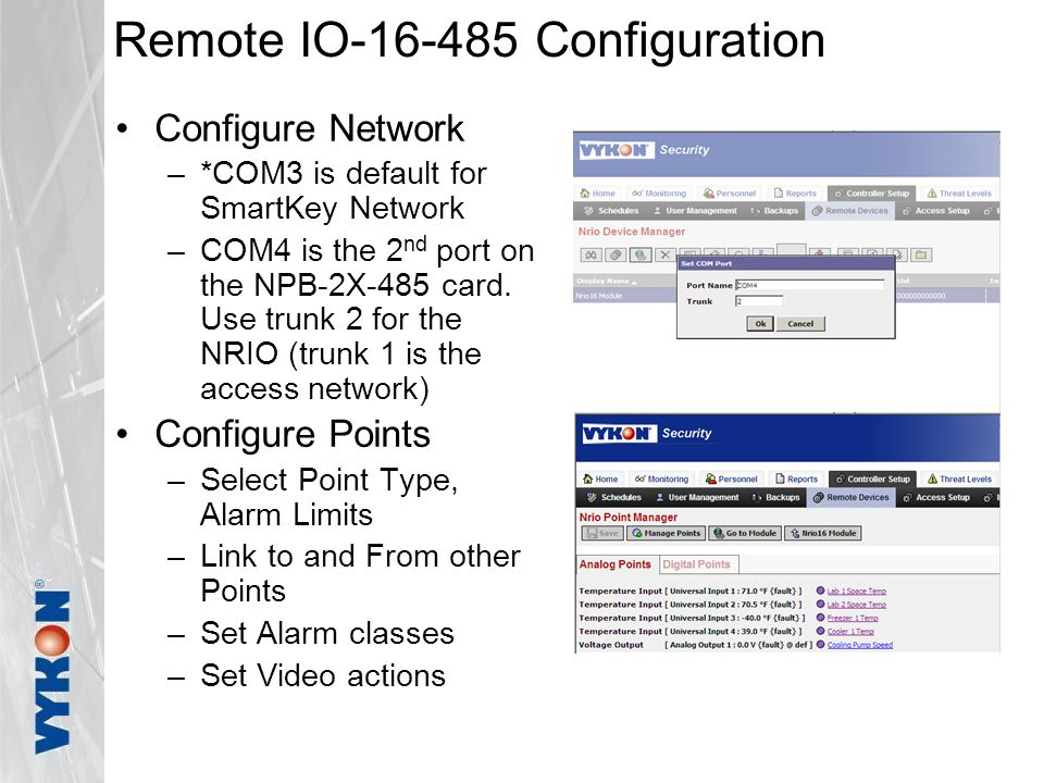 Remote IO-16-485 Configuration Configure Network –*COM3 is default for SmartKey Network –COM4 is the 2 nd port on the NPB-2X-485 card.