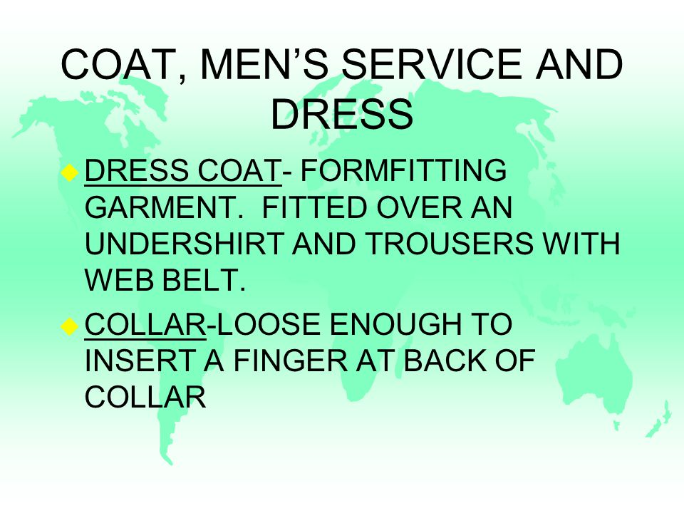 COAT, MEN'S SERVICE AND DRESS u DRESS COAT- FORMFITTING GARMENT.