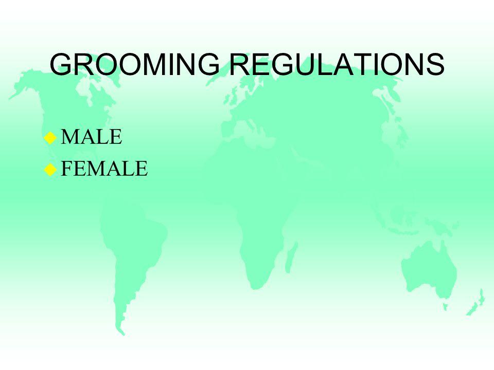 GROOMING REGULATIONS u MALE u FEMALE