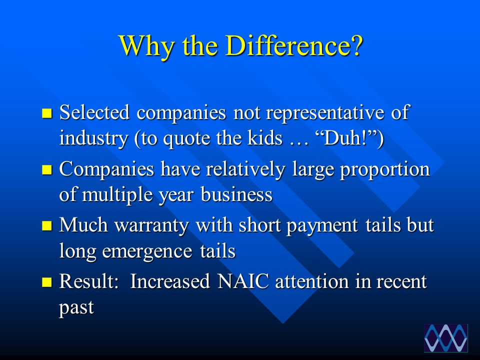 """Why the Difference? n Selected companies not representative of industry (to quote the kids … """"Duh!"""") n Companies have relatively large proportion of m"""