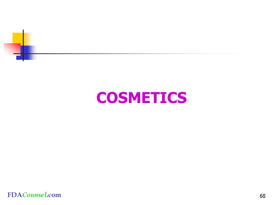 FDACounsel.com 68 COSMETICS