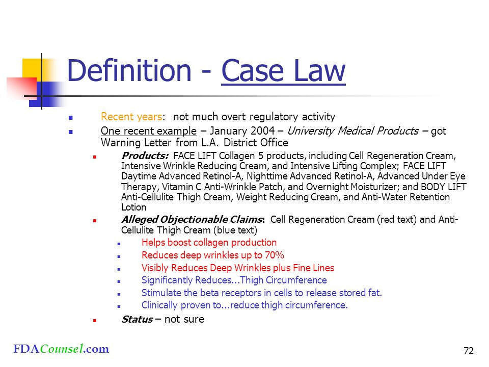 FDACounsel.com 72 Definition - Case Law Recent years: not much overt regulatory activity One recent example – January 2004 – University Medical Produc