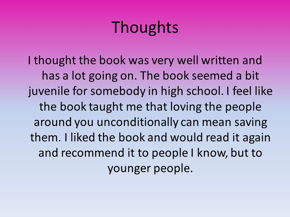 Thoughts I thought the book was very well written and has a lot going on.