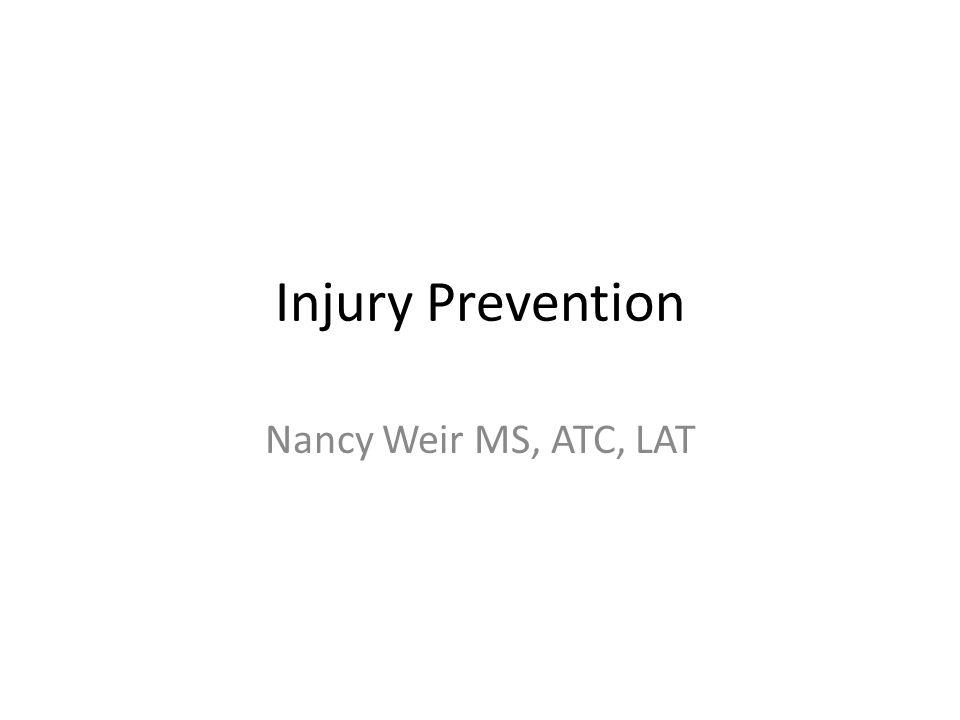 Injury Prevention Nancy Weir MS, ATC, LAT