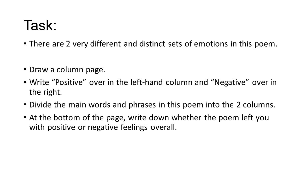 Task: There are 2 very different and distinct sets of emotions in this poem.