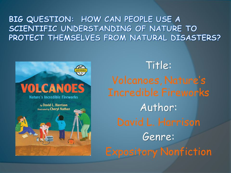 Title Title: Volcanoes, Nature's Incredible Fireworks Author Author: David L.