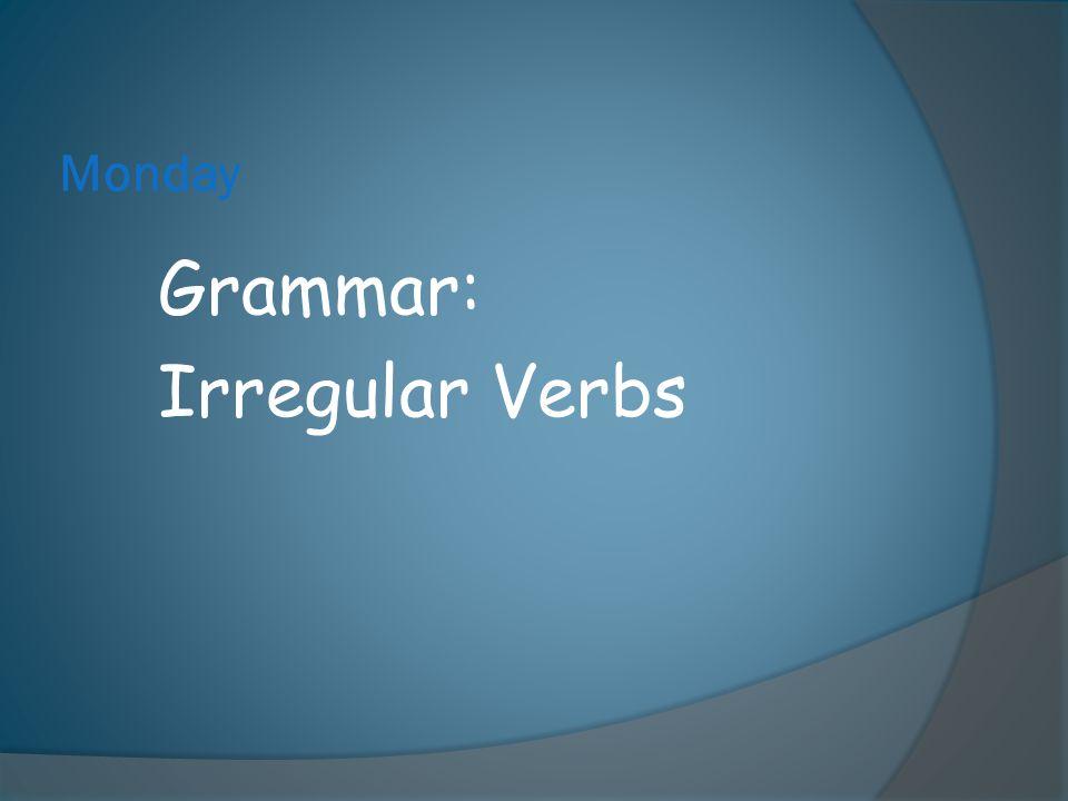 Monday Grammar: Irregular Verbs