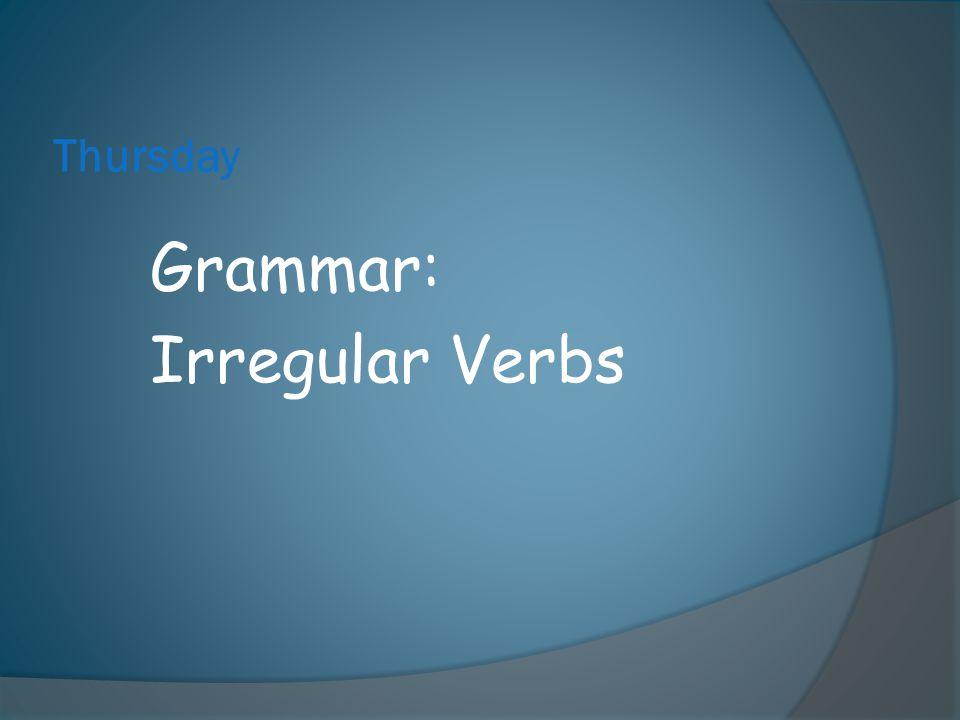 Thursday Grammar: Irregular Verbs