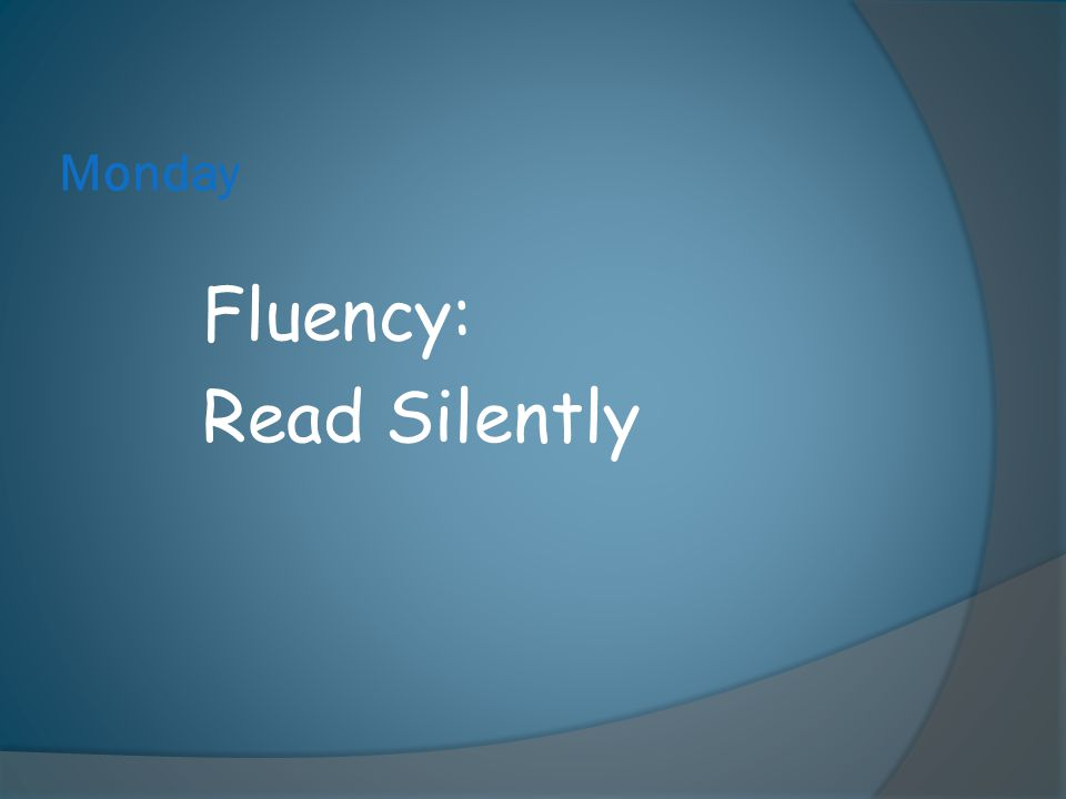 Monday Fluency: Read Silently