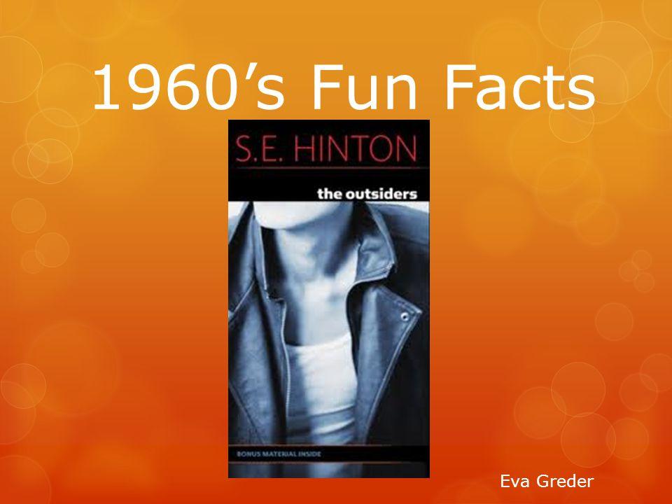 1960's Fun Facts Eva Greder