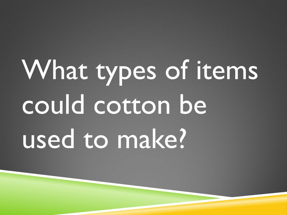 What types of items could silk be used to make?