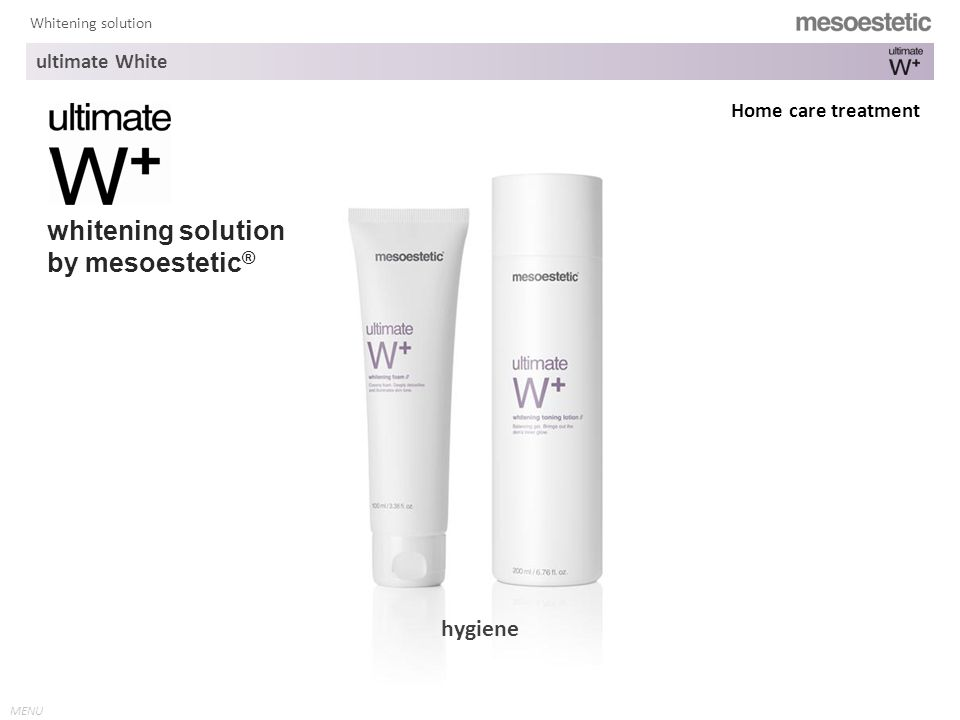 MENU Whitening solution whitening solution by mesoestetic ® higienehygiene Home care treatment ultimate White