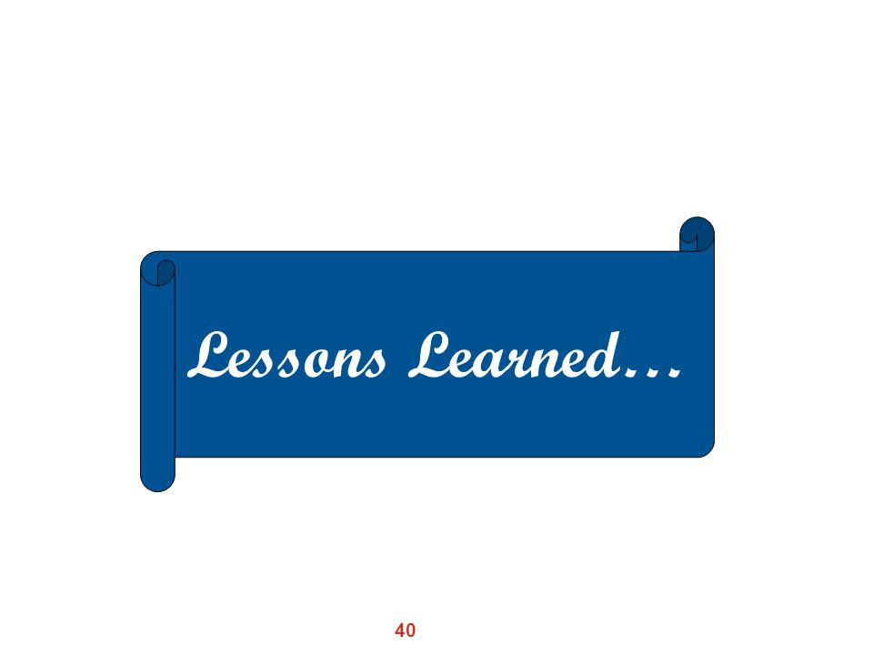 40 Lessons Learned…