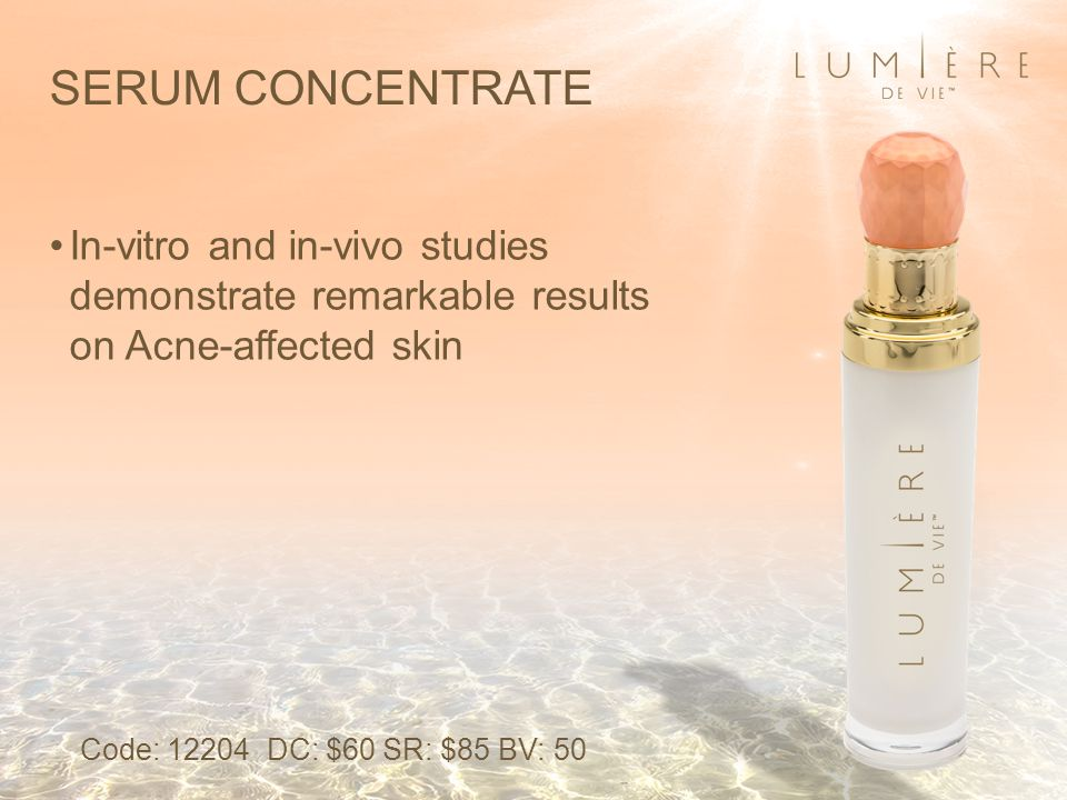 SERUM CONCENTRATE In-vitro and in-vivo studies demonstrate remarkable results on Acne-affected skin Code: 12204 DC: $60 SR: $85 BV: 50