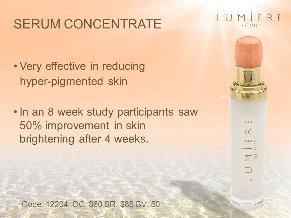 SERUM CONCENTRATE Very effective in reducing hyper-pigmented skin In an 8 week study participants saw 50% improvement in skin brightening after 4 weeks.