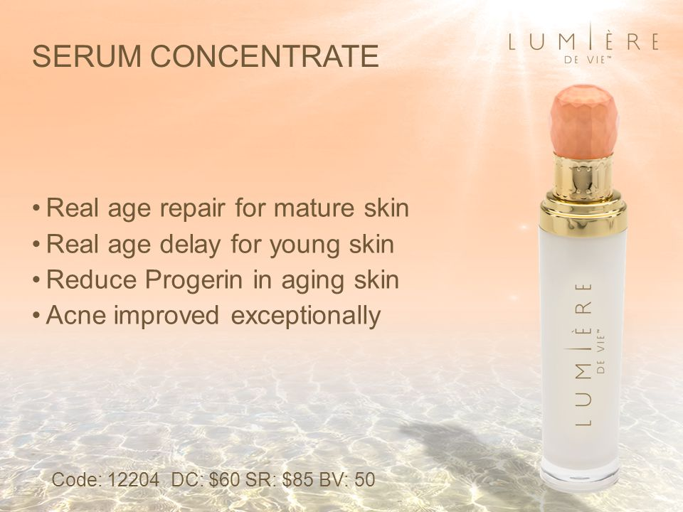 SERUM CONCENTRATE Real age repair for mature skin Real age delay for young skin Reduce Progerin in aging skin Acne improved exceptionally Code: 12204 DC: $60 SR: $85 BV: 50
