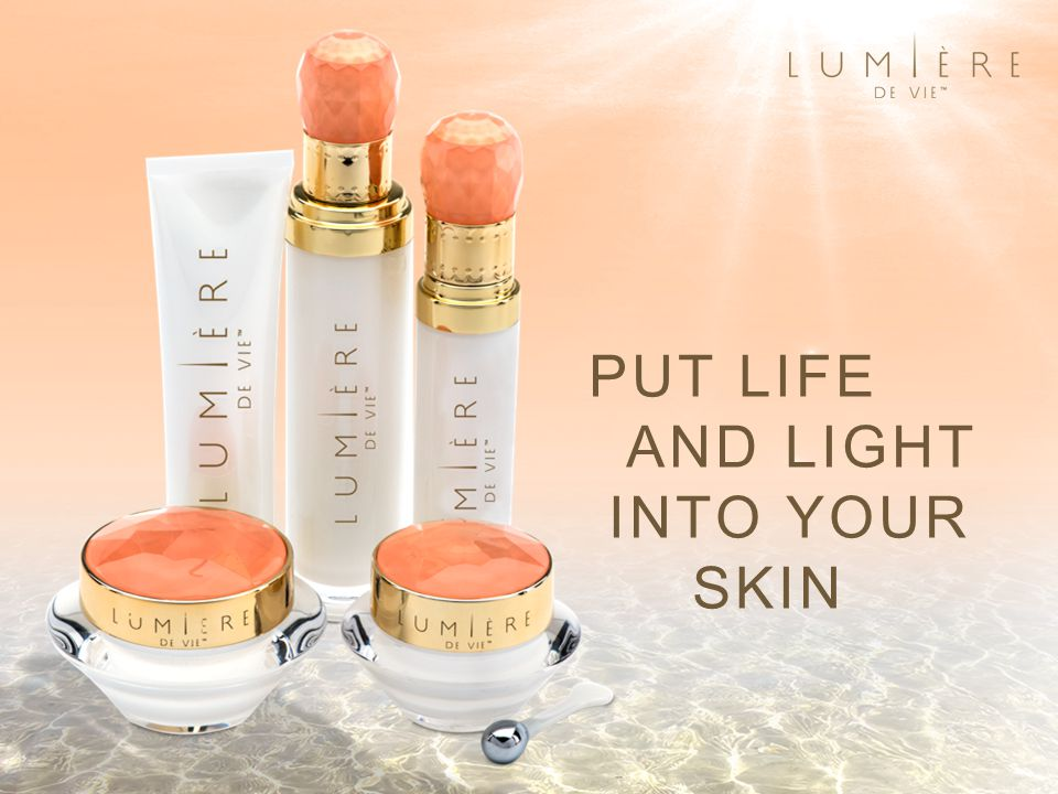 PUT LIFE AND LIGHT INTO YOUR SKIN
