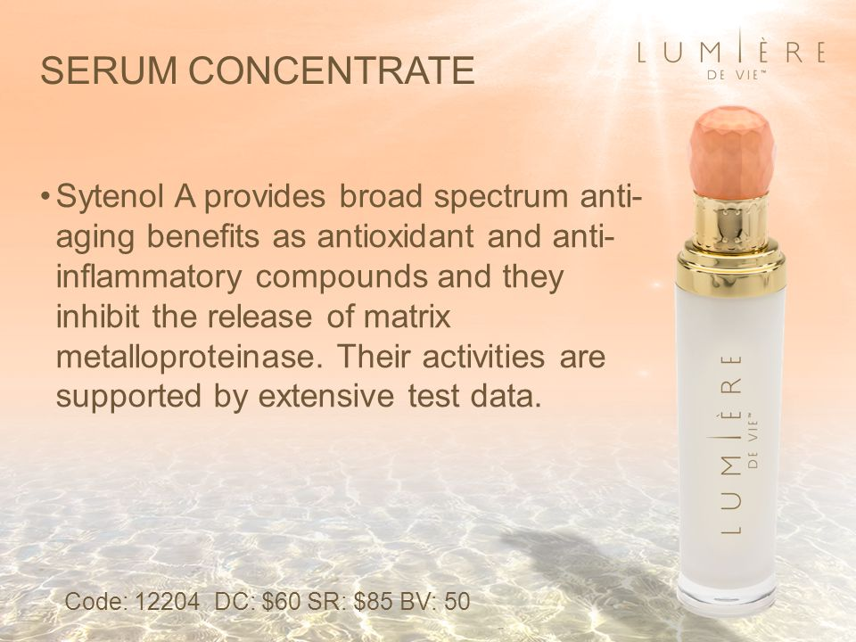 SERUM CONCENTRATE Sytenol A provides broad spectrum anti- aging benefits as antioxidant and anti- inflammatory compounds and they inhibit the release of matrix metalloproteinase.