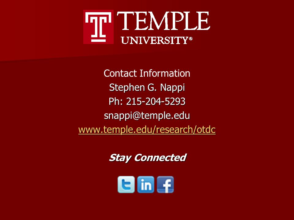 Contact Information Stephen G. Nappi Ph: 215-204-5293 snappi@temple.edu www.temple.edu/research/otdc Stay Connected