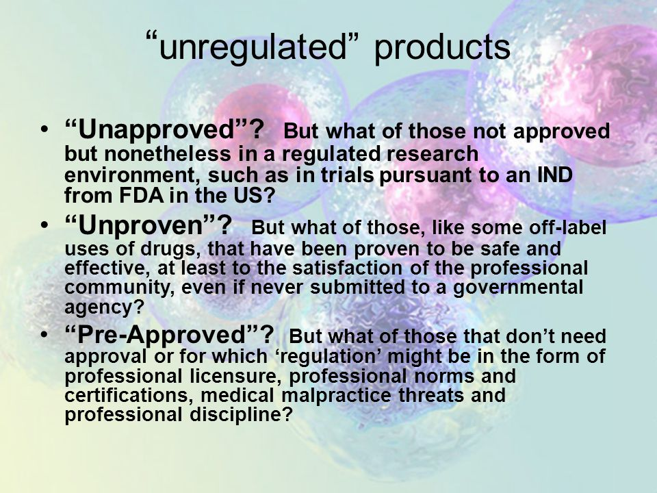 unregulated products Unapproved .