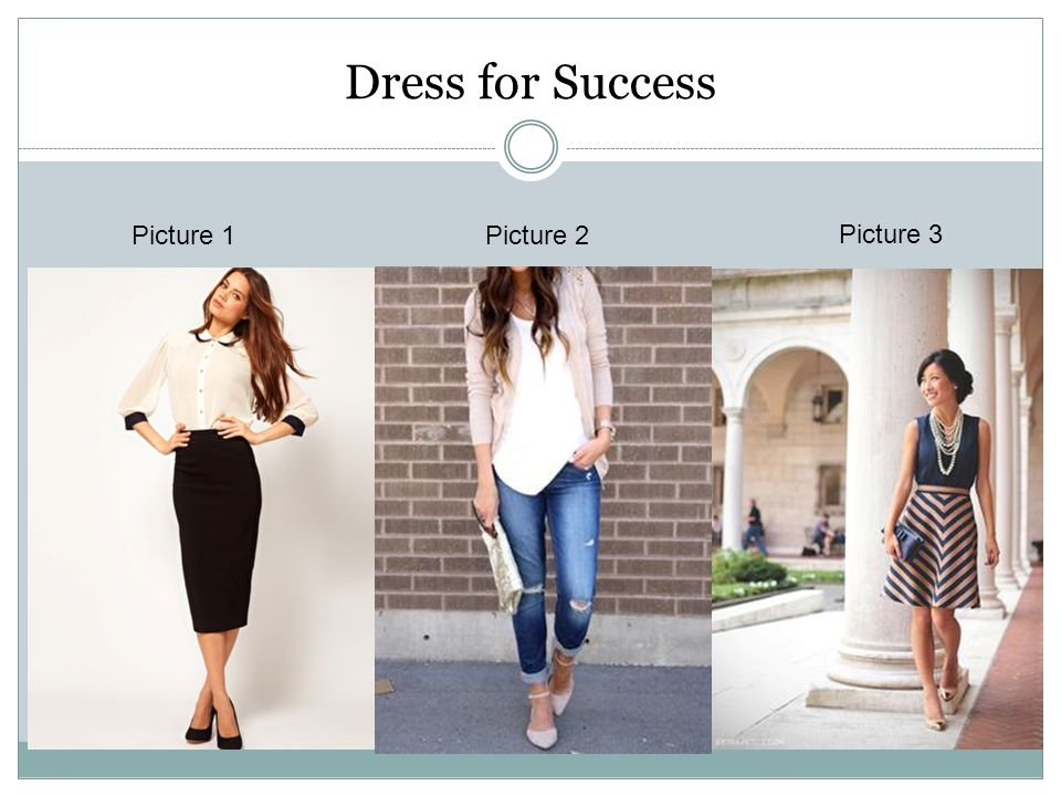 Dress for Success Picture 1Picture 2 Picture 3