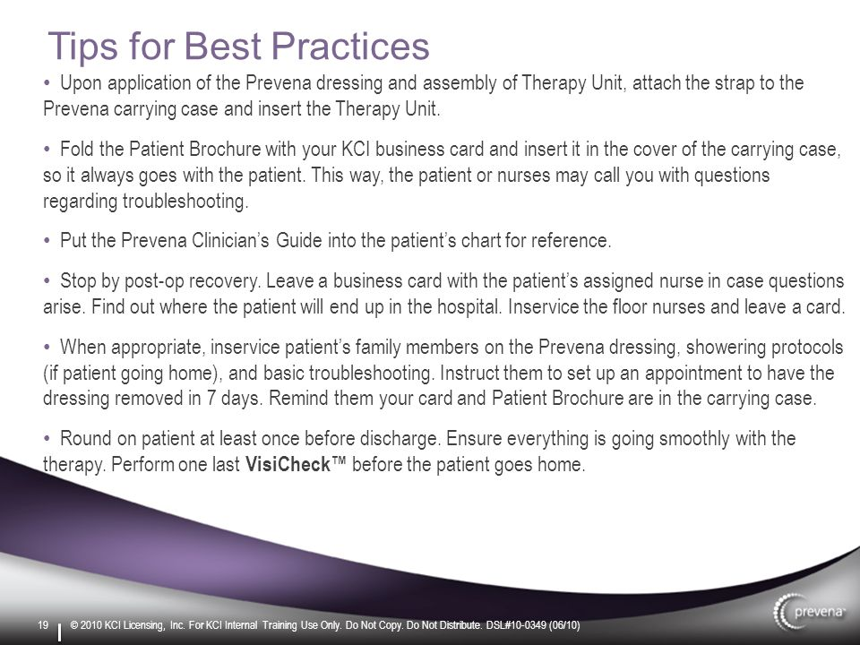 Tips for Best Practices Upon application of the Prevena dressing and assembly of Therapy Unit, attach the strap to the Prevena carrying case and insert the Therapy Unit.