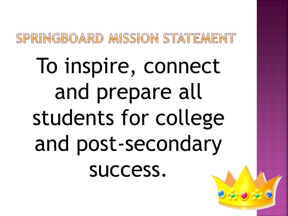 To inspire, connect and prepare all students for college and post-secondary success.
