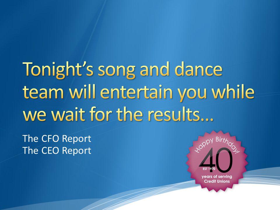 The CFO Report The CEO Report