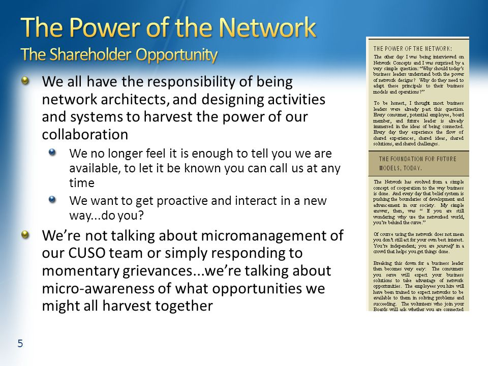 We all have the responsibility of being network architects, and designing activities and systems to harvest the power of our collaboration We no longer feel it is enough to tell you we are available, to let it be known you can call us at any time We want to get proactive and interact in a new way...do you.