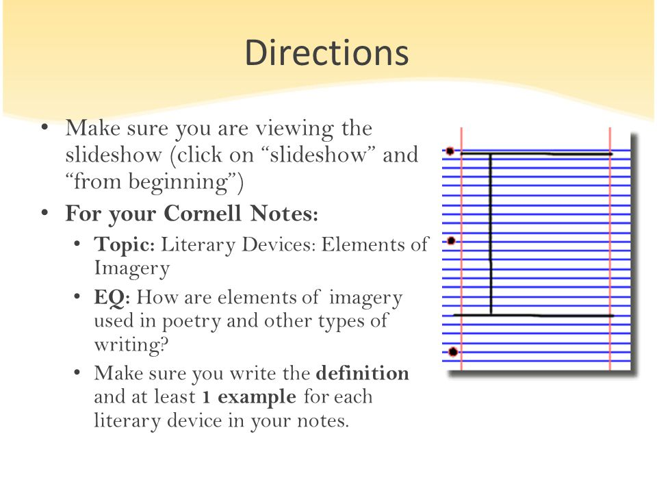 "Directions Make sure you are viewing the slideshow (click on ""slideshow"" and ""from beginning"") For your Cornell Notes: Topic: Literary Devices: Elemen"