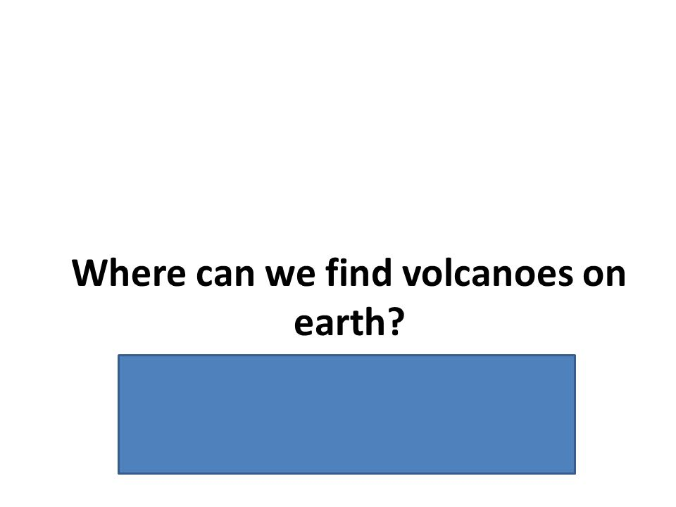 Where can we find volcanoes on earth? Most volcanoes are found near subduction zones and mid-ocean ridges. This explains why the map of volcanoes on E