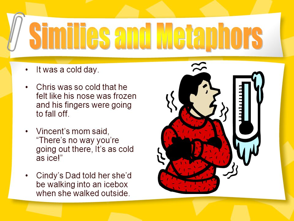 Simile –Using the words like or as to compare one object or person to another object or person (The 2 things must be very different) Examples: –DJ was