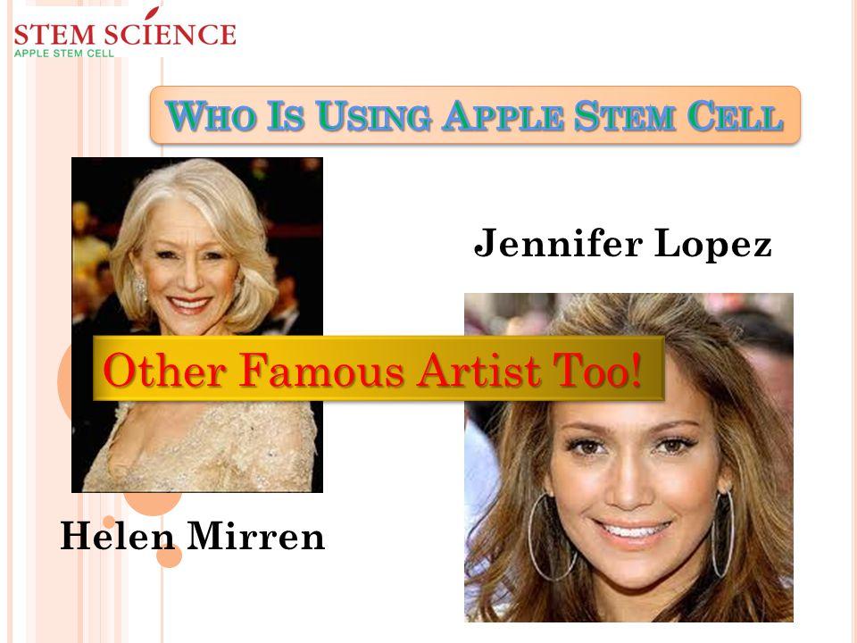Helen Mirren Jennifer Lopez Other Famous Artist Too! Other Famous Artist Too!