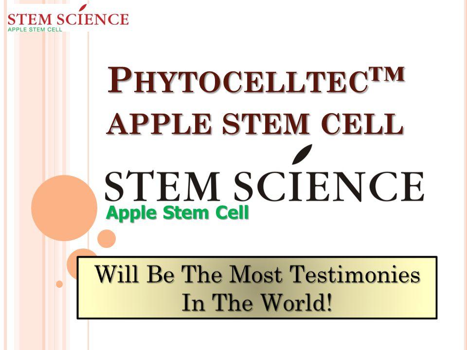 P HYTOCELLTEC ™ APPLE STEM CELL Apple Stem Cell