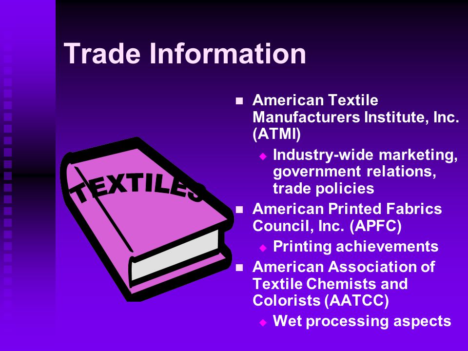 Trade Information American Textile Manufacturers Institute, Inc.