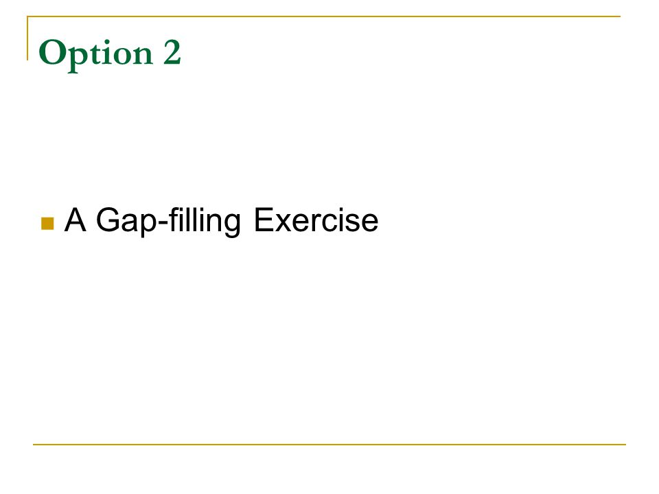 Option 2 A Gap-filling Exercise