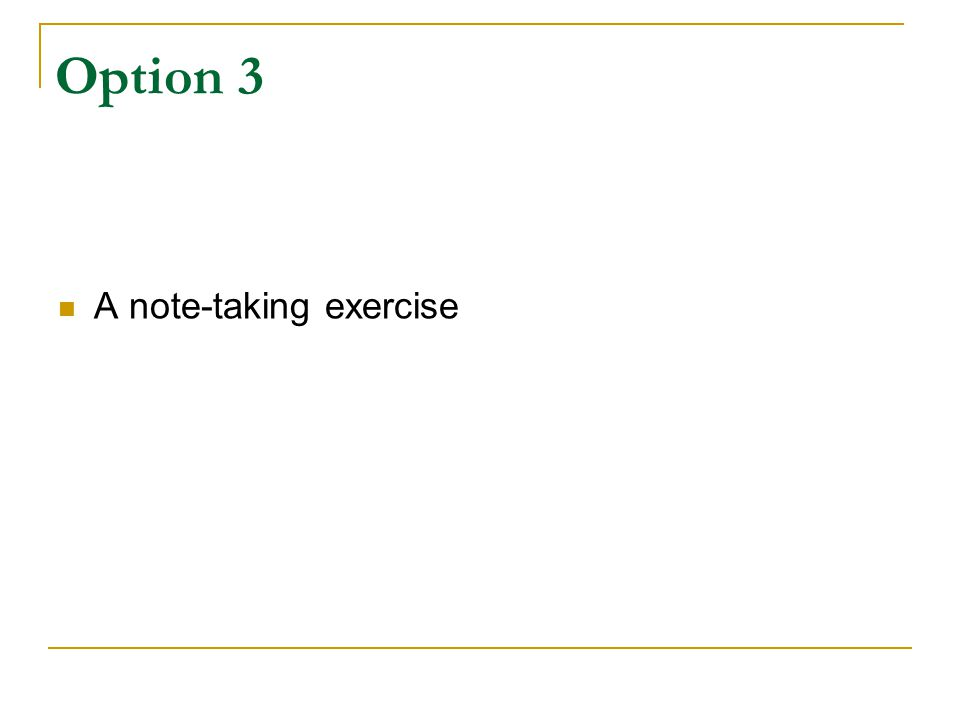 Option 3 A note-taking exercise