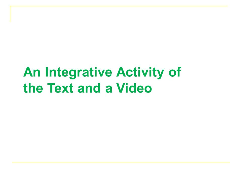 An Integrative Activity of the Text and a Video