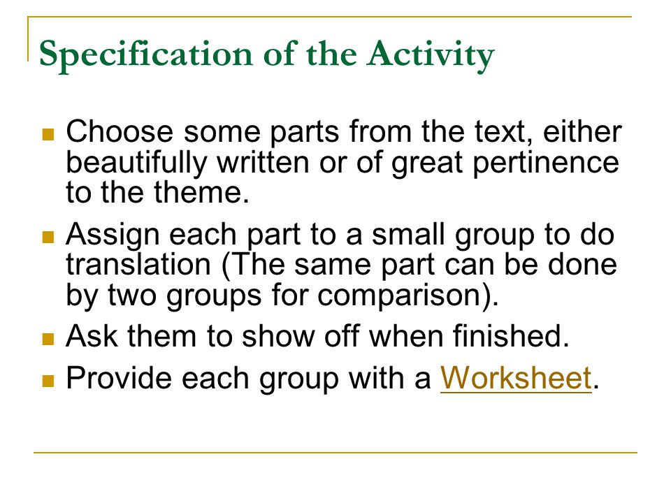 Specification of the Activity Choose some parts from the text, either beautifully written or of great pertinence to the theme. Assign each part to a s