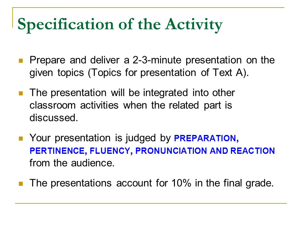 Specification of the Activity Prepare and deliver a 2-3-minute presentation on the given topics (Topics for presentation of Text A). The presentation