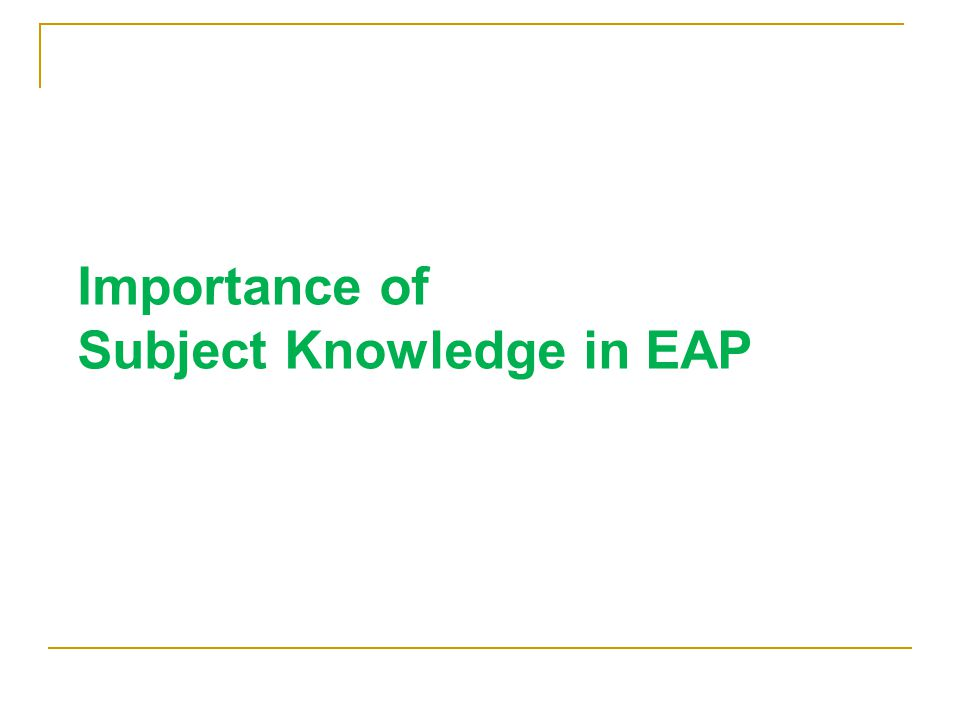 Importance of Subject Knowledge in EAP