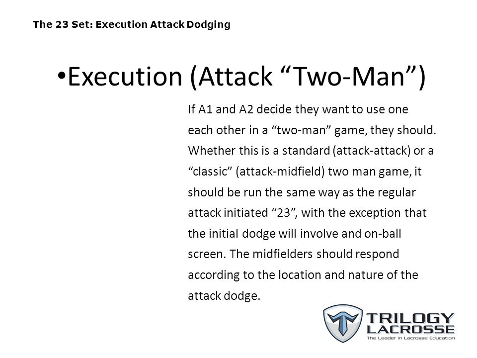 """The 23 Set: Execution Attack Dodging If A1 and A2 decide they want to use one each other in a """"two-man"""" game, they should. Whether this is a standard"""