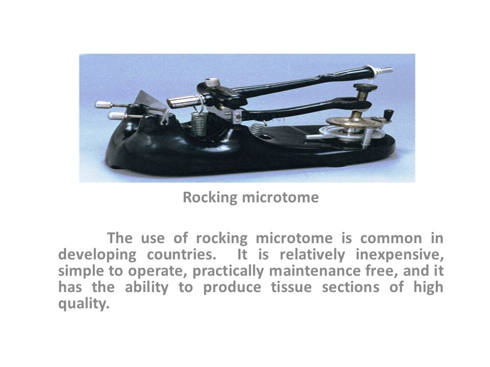 Rocking microtome The use of rocking microtome is common in developing countries.