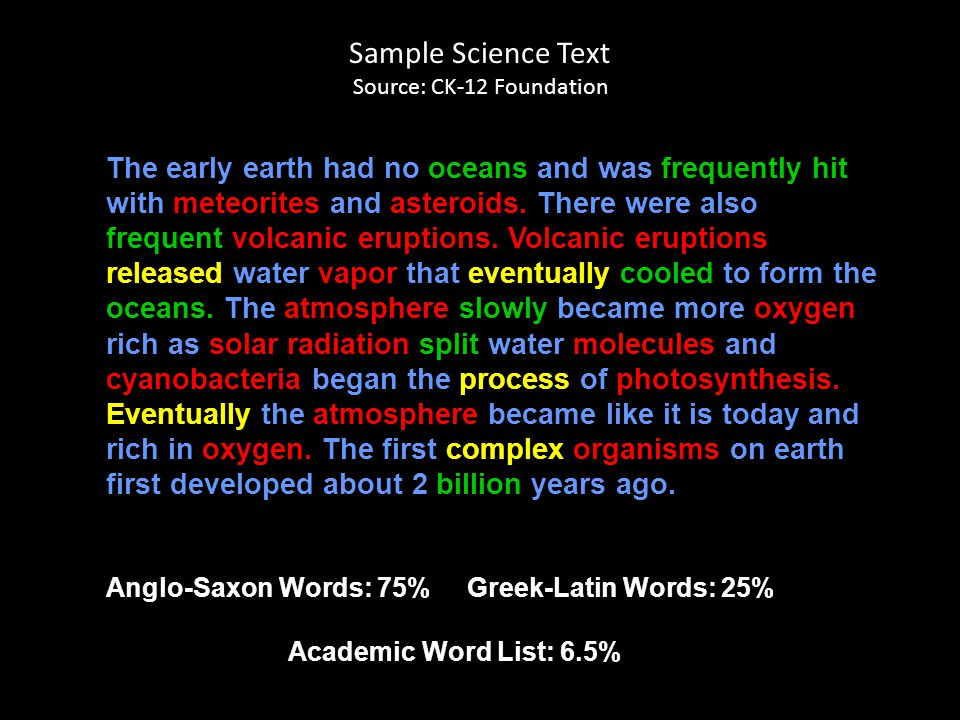 Sample Science Text Source: CK-12 Foundation The early earth had no oceans and was frequently hit with meteorites and asteroids.