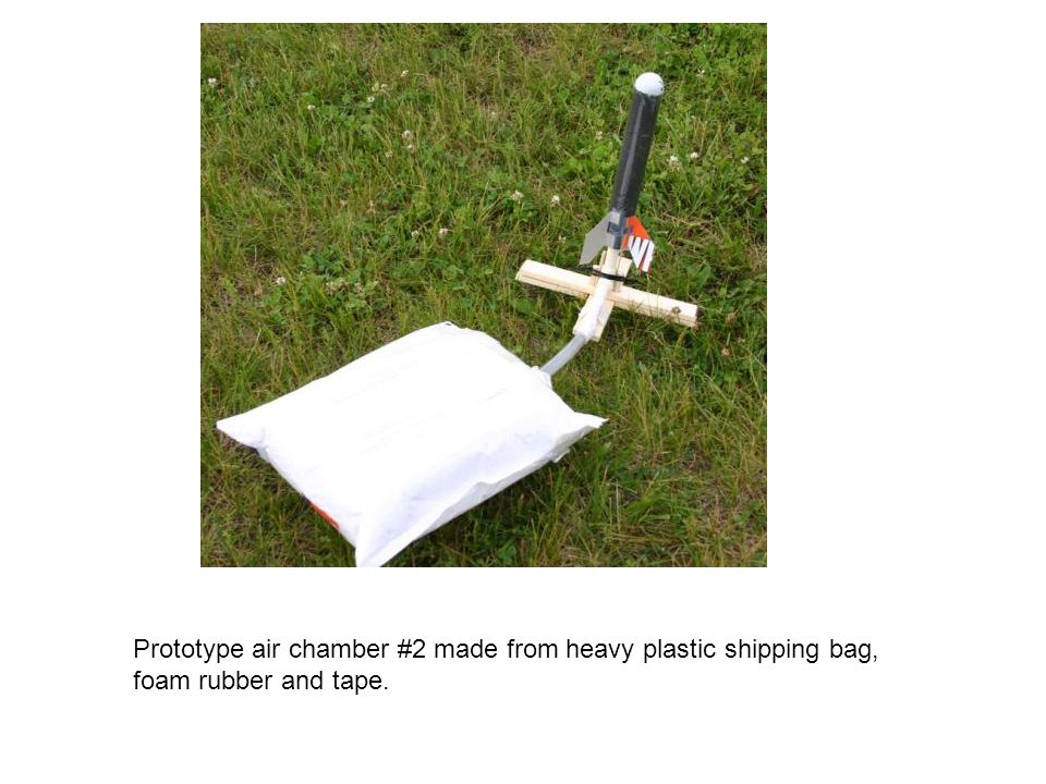 Prototype air chamber #2 made from heavy plastic shipping bag, foam rubber and tape.