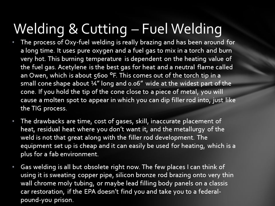 The process of Oxy-fuel welding is really brazing and has been around for a long time.