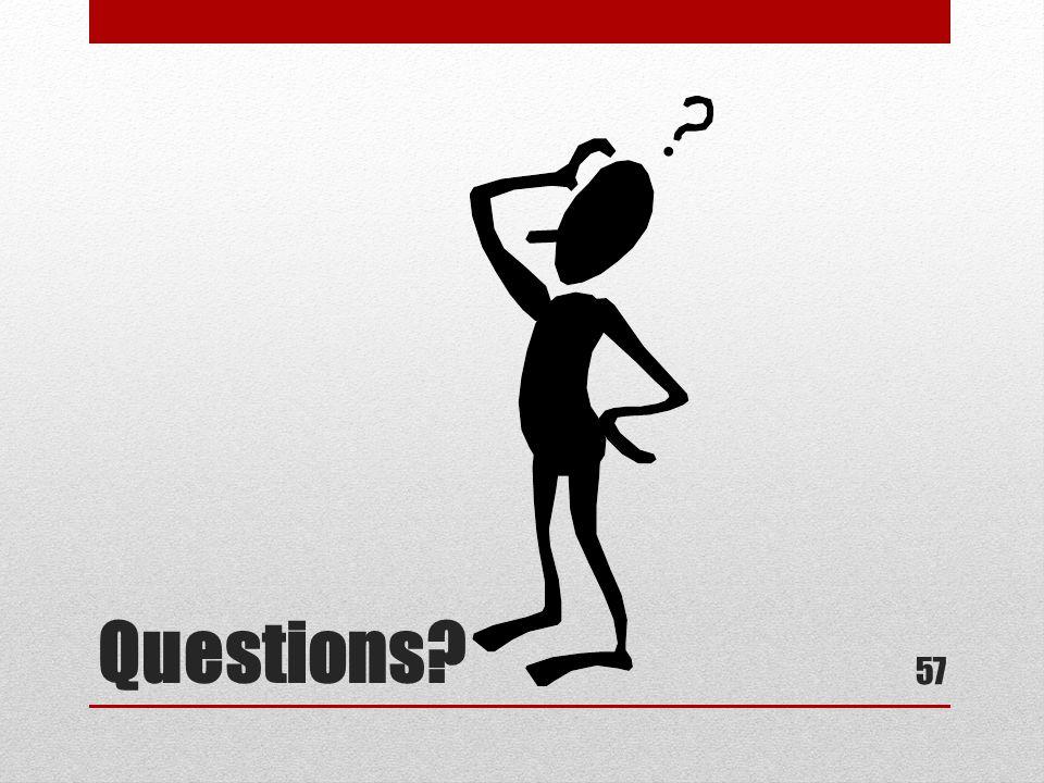 Questions? 57
